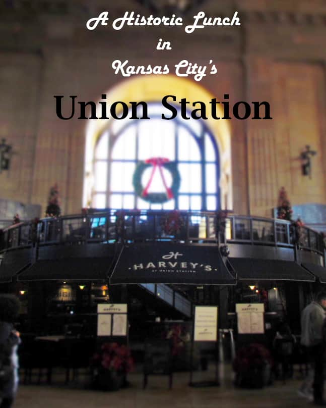 Harvey's-Union Station-Kansas City-restaurant-dining-travel-boomer bloggers