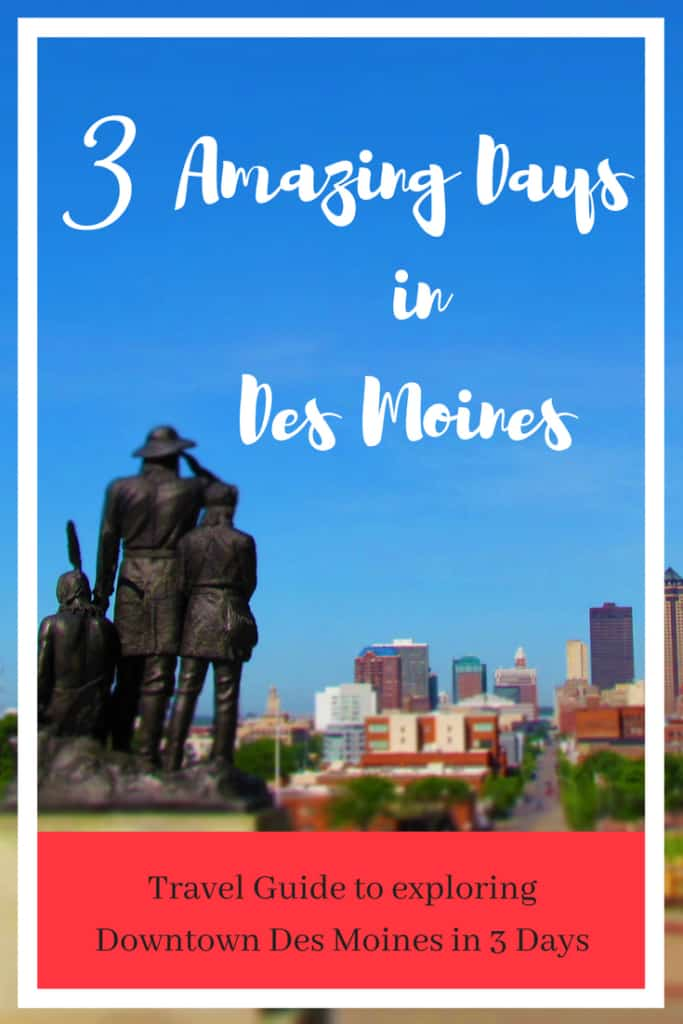 3 Amazing Days-downtown-Des Moines, Iowa-outdoor sights-science center-history museums-sculpture park-explore-travel-Midwest travel