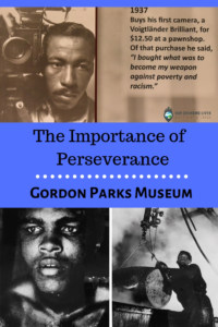 Importance of Perseverance-Gordon Parks Museum-Fort Scott, Kansas-photographer-director-civil rights