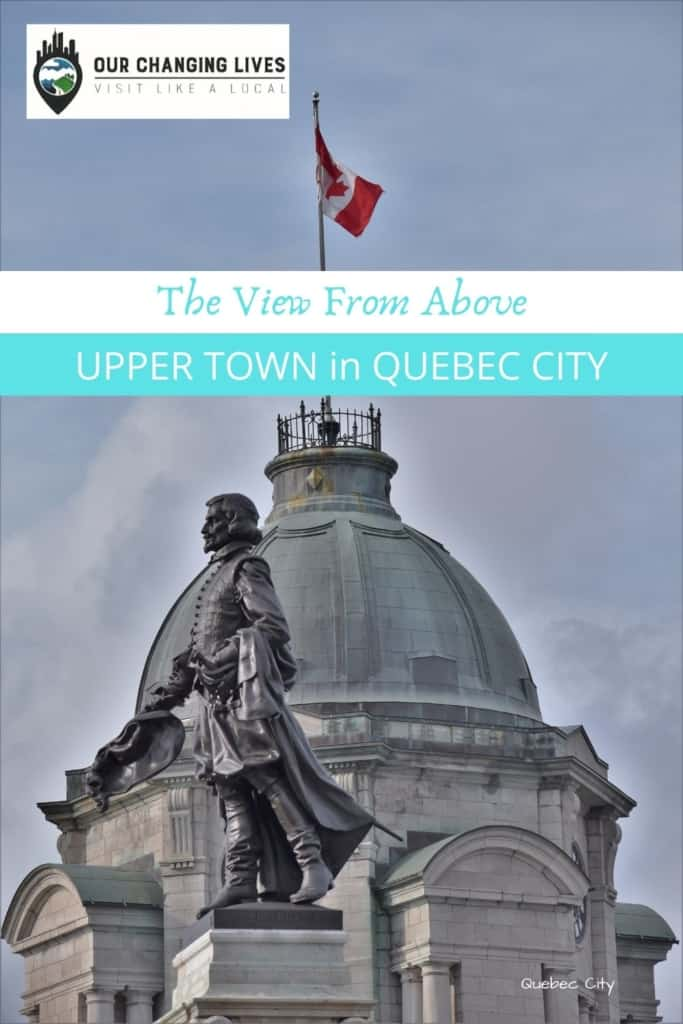 Upper Town in Quebec City-The view from above-exploring Canada-Canada tourism-shopping-dining-history-virtual reality