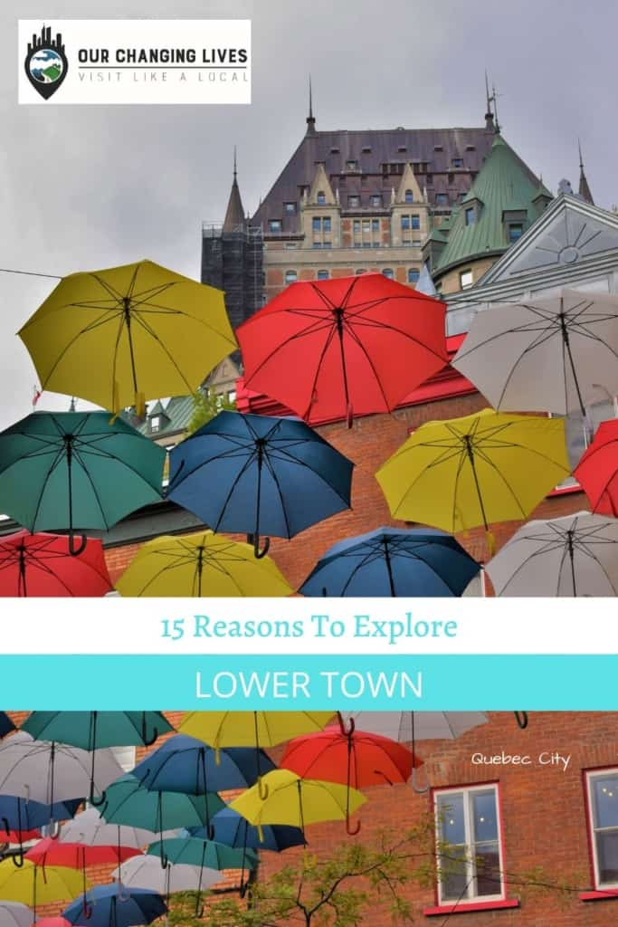 15 reasons to explore Lower Town in Quebec City-Quebec City restaurants-history-Museum of Civilization-Chateau Frontenac