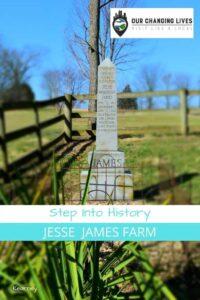 Step into History-Jesse James farm-outlaw-bank robber-Civil War-Frank James-James Younger Gang-Kearney Missouri