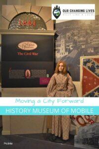 Moving a City Forward-History Museum of Mobile-Mobile, Alabama-Mardi Gras-Civil War-reconstruction